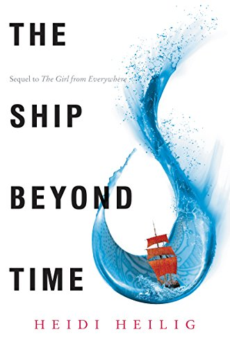 The Ship Beyond Time by Heidi Heilig | reading, books, book covers, cover love, ships
