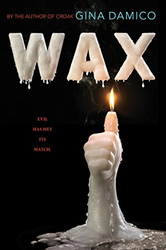 Wax by Gina Damico | books, reading, book covers