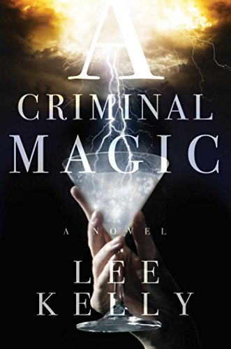 A Criminal Magic by Lee Kelly | books, reading, book covers
