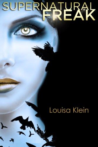 Supernatural Freak by Louisa Klein | reading, books