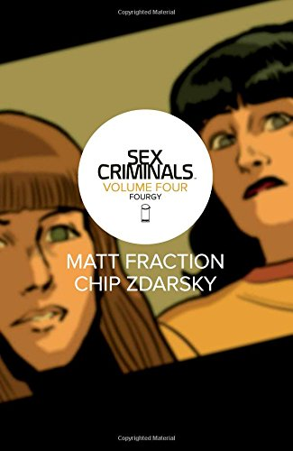 Sex Criminals Vol. 4 by Matt Fraction & Chip Zdarsky