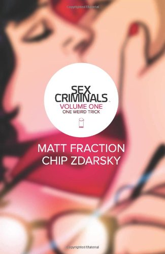 Sex Criminals Vol. 1 by Matt Fraction and Chip Zdarsky | books, graphic novels, reading, book covers