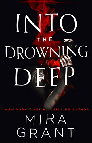Book Cover - Into the Drowning Deep by Mira Grant