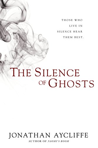 Book Cover - The Silence of Ghosts by Jonathan Aycliffe