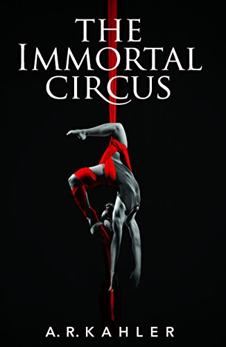 The Immortal Circus by A.R. Kahler   books, reading, book covers