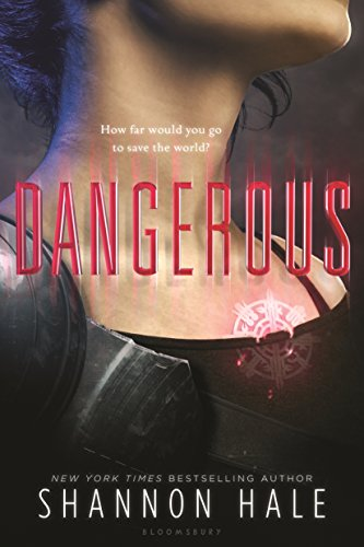Book Cover - Dangerous by Shannon Hale