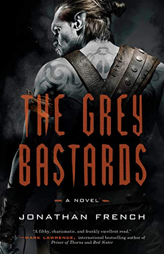 The Grey Bastards by Jonathan French height=