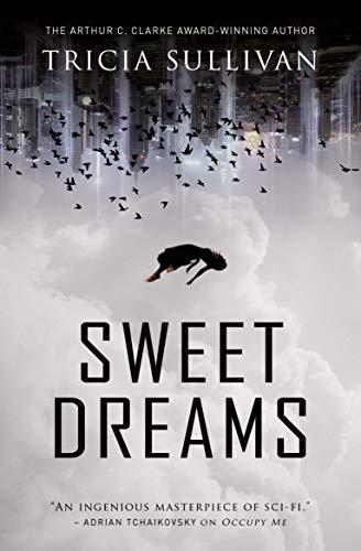 Sweet Dreams by Tricia Sulliva
