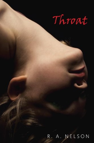Book Cover - Throat by R.A. Nelson