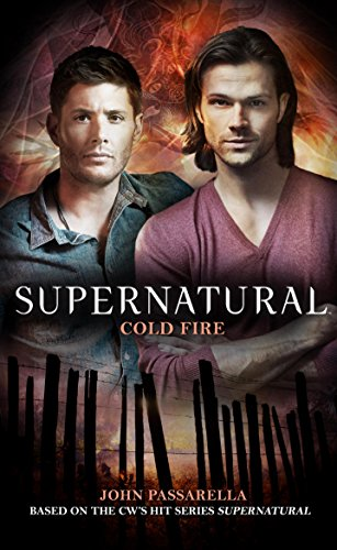 Supernatural: Cold Fire by John Passarella | books, reading, book covers