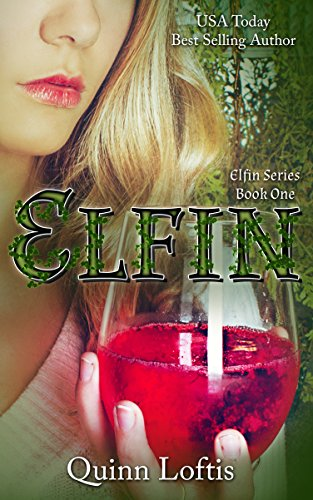 Elfin by Quinn Loftis | books, reading, book covers, cover love, drinks, alcohol
