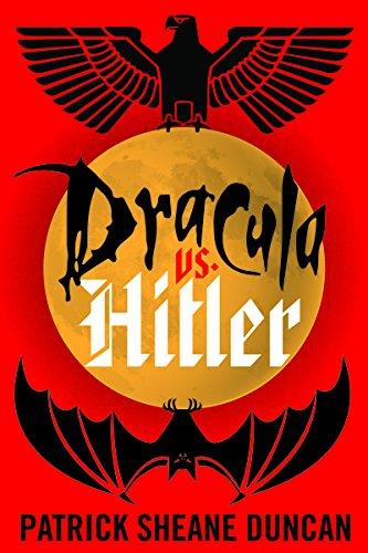 Dracula vs. Hitler by Patrick Sheane Duncan | reading, books