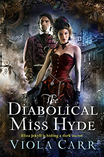 The Diabolical Miss Hyde by Viola Carr