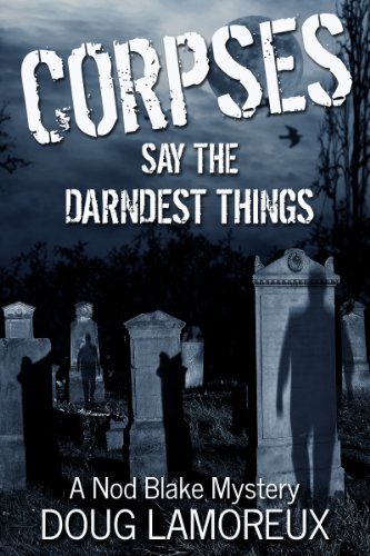 Corpses Say the Darndest Things by Doug Lamoreux | reading, books