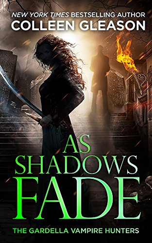 As Shadows Fade by Colleen Gleason   reading, books