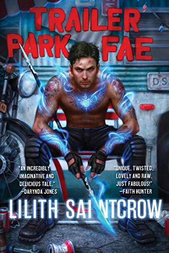 Trailer Park Fae by Lilith Saintcrow | books, reading, book covers, cover love
