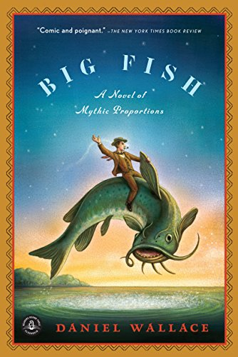 Big Fish: A Novel of Mythic Proportions by Daniel Wallace | books, reading, book covers