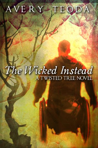 Book Cover - The Wicked Instead by Avery Teoda