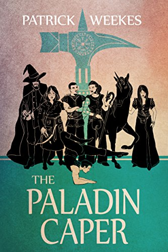 The Paladin Caper by Patrick Weekes