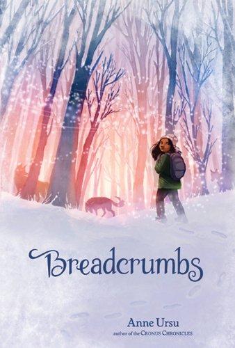 Breadcrumbs by Anne Ursu   reading, books