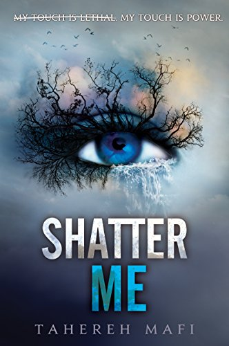 Shatter Me by Tahereh Mafi   reading, books
