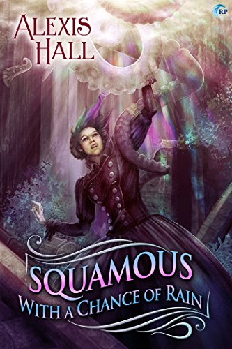 Squamous with a Chance of Rain by Alexis Hall | reading, books