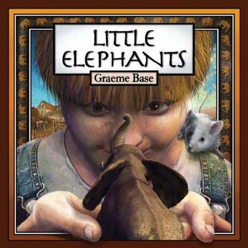 Little Elephants by Graeme Base | reading, books
