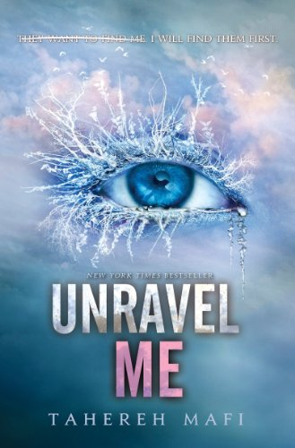 Unravel Me by Tahereh Mafi | reading, books