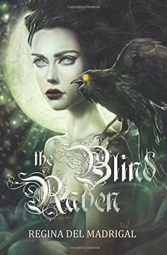 Book Cover - The Blind Raven by Regina Del Madrigal