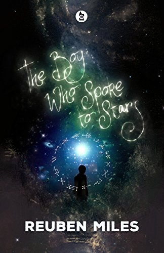 The Boy Who Spoke to Stars by Reuben Miles | books, reading, book covers