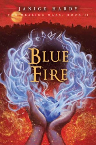 Blue Fire by Janice Hardy   books, reading, book covers, cover love, hands