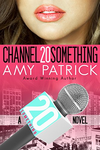 Channel 20 Something by Amy Patrick | books, reading, book covers