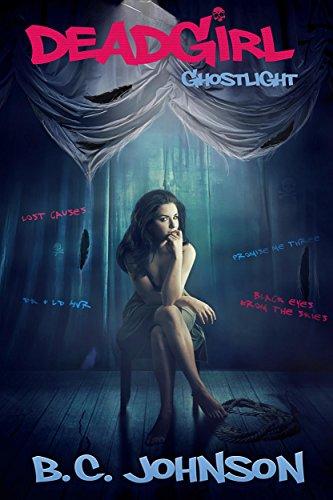 Deadgirl: Ghostlight by B.C. Johnson | books, reading, book covers