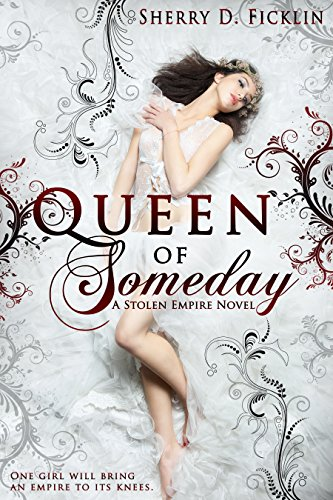 Queen of Someday by Sherry D. Ficklin | books, reading, book covers