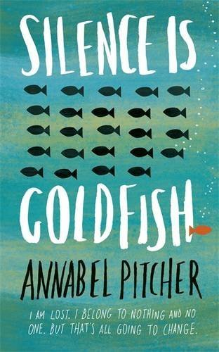 Silence Is Goldfish by Annabel Pitcher | books, reading, book covers