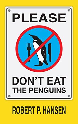 Please Don't Eat the Penguins by Robert P. Hansen | reading, books