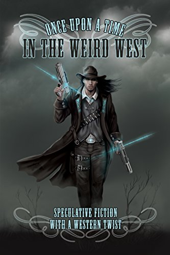 Once Upon a Time in the Weird West by Various Authors