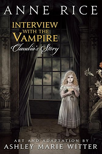 Interview with the Vampire: Claudia's Story by Anne Rice & Ashley Marie Witter   reading, books