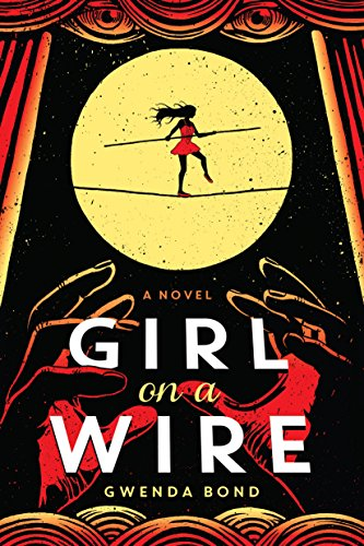 Girl on a Wire by Gwenda Bond   books, reading, book covers