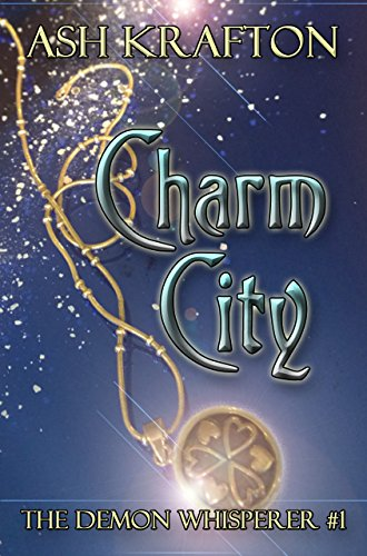 Charm City by Ash Krafton