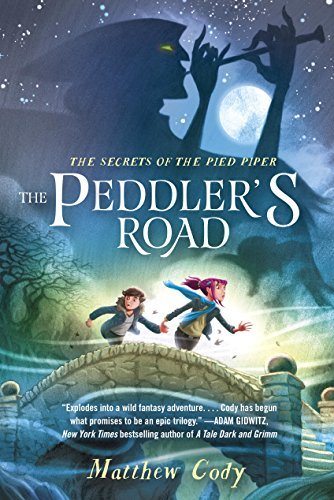 Book Cover - The Peddler's Road by Matthew Cody
