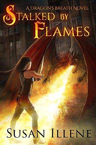 Stalked by Flames by Susan Illene   books, reading, book covers, cover love, dragons