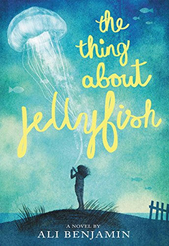 The Thing About Jellyfish by Ali Benjamin | books, reading, book covers