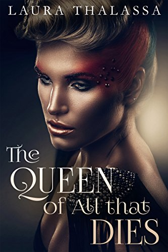 Book Cover - The Queen of All That Dies by Laura Thalassa