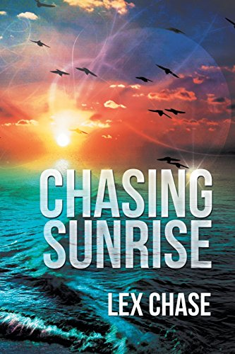 Chasing Sunrise by Lex Chase | books, reading, book covers