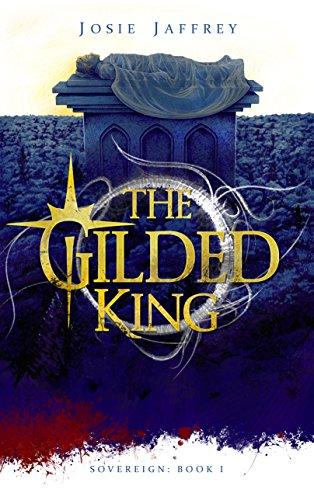 The Gilded King by Josie Jaffrey