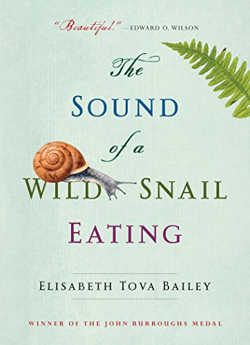 The Sound of a Wild Snail Eating by Elisabeth Tova Bailey | reading, books