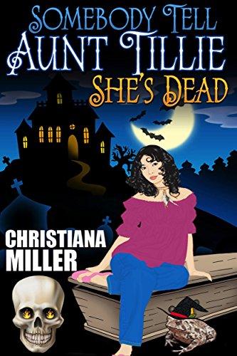 Somebody Tell Aunt Tillie She's Dead by Christiana Miller | reading, books