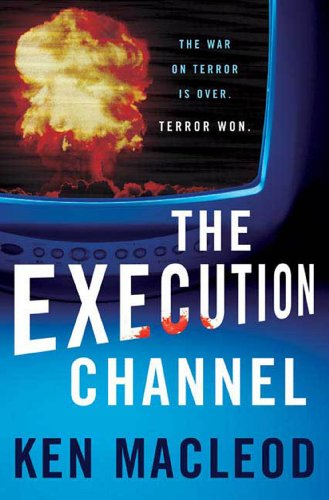 The Execution Channel by Ken McLeod | books, reading, book covers