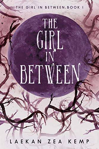Book Cover - The Girl in Between by Laekan Zea Kemp
